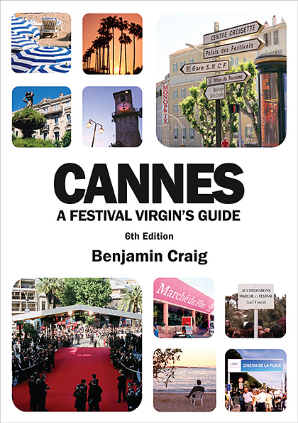 Front cover of Cannes - A Festival Virgin's Guide, by Benjamin Craig