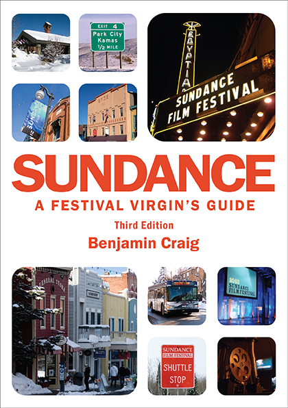 Front cover of Sundance - A Festival Virgin's Guide (3rd Edition), by Benjamin Craig