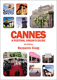 Front cover of Cannes - A Festival Virgin's Guide (6th Edition), by Benjamin Craig